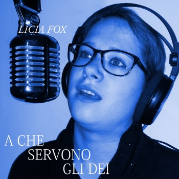 Cover of A CHE SERVONO GLI DEI by LICIA FOX