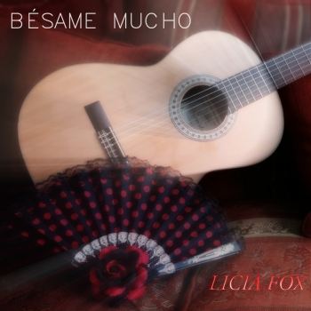 Cover of BÉSAME MUCHO by LICIA FOX
