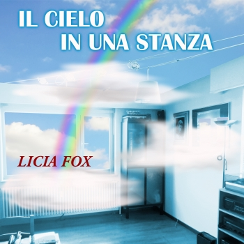 Cover of IL CIELO IN UNA STANZA by LICIA FOX