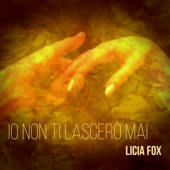 Cover of IO NON TI LASCERÒ MAI by LICIA FOX