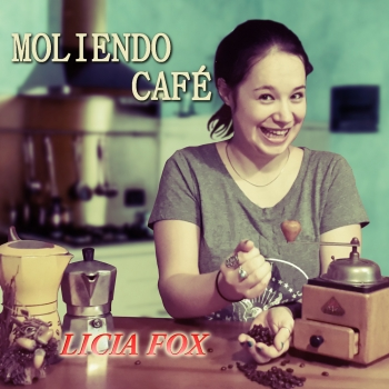 Cover of MOLIENDO CAFÉ by LICIA FOX
